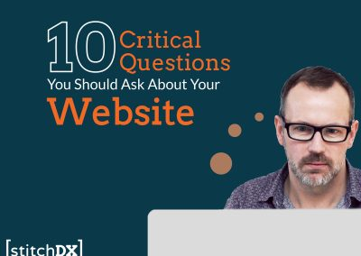 10 Critical Questions You Should Ask About Your Website