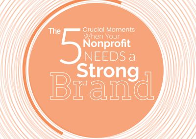 5 Crucial Moments When Your Nonprofit Needs a Strong Brand
